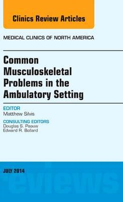 Common Musculoskeletal Problems in the Ambulatory Setting , (BOK)