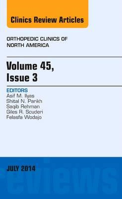 Volume 45, Issue 3, An Issue of Orthopedic Clinics (BOK)