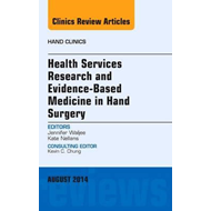 Health Services Research and Evidence-Based Medicine in Hand (BOK)