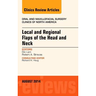 Local and Regional Flaps of the Head and Neck, An Issue of O (BOK)
