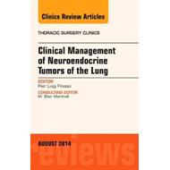 Clinical Management of Neuroendocrine Tumors of the Lung, An (BOK)