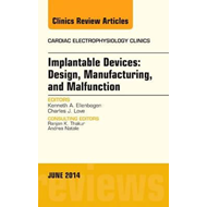 Implantable Devices: Design, Manufacturing, and Malfunction, (BOK)