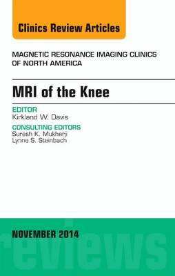 MRI of the Knee, An Issue of Magnetic Resonance Imaging Clin (BOK)