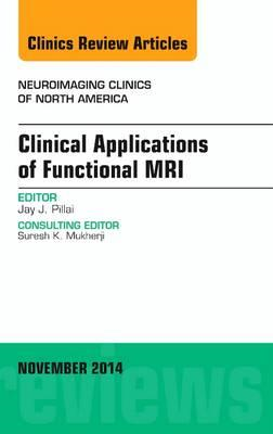 Clinical Applications of Functional MRI, An Issue of Neuroim (BOK)