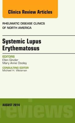 Systemic Lupus Erythematosus, An Issue of Rheumatic Disease (BOK)