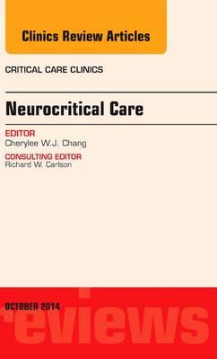 Neurocritical Care,  An Issue of Critical Care Clinics (BOK)