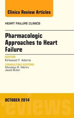 Pharmacologic Approaches to Heart Failure, An Issue of Heart (BOK)