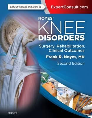 Noyes' Knee Disorders: Surgery, Rehabilitation, Clinical Out (BOK)