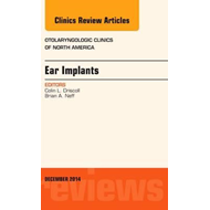 Ear Implants, An Issue of Otolaryngologic Clinics of North A (BOK)