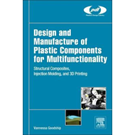 Design and Manufacture of Plastic Components for Multifuncti (BOK)