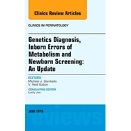 Genetics Diagnosis, Inborn Errors of Metabolism and Newborn (BOK)