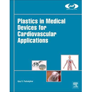 Plastics in Medical Devices for Cardiovascular Applications (BOK)