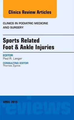 Sports Related Foot & Ankle Injuries, An Issue of Clinics in (BOK)