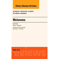 Melanoma, An Issue of Surgical Oncology Clinics of North Ame (BOK)