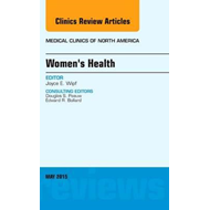 Women's Health, An Issue of Medical Clinics of North America (BOK)