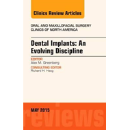 Dental Implants: An Evolving Discipline, An Issue of Oral an (BOK)