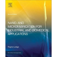Nano and Microfabrication for Industrial and Biomedical Appl (BOK)