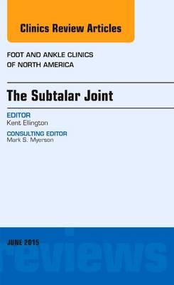 Subtalar Joint, An issue of Foot and Ankle Clinics of North (BOK)
