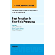 Best Practices in High-Risk Pregnancy, An Issue of Obstetric (BOK)