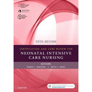 Certification and Core Review for Neonatal Intensive Care Nu (BOK)