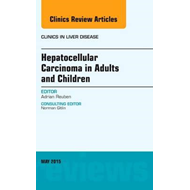 Hepatocellular Carcinoma in Adults and Children, An Issue of (BOK)