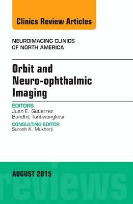 Orbit and Neuro-ophthalmic Imaging, An Issue of Neuroimaging (BOK)