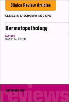 Dermatopathology, An Issue of Clinics in Laboratory Medicine (BOK)