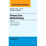 Primary Care Ophthalmology, An Issue of Primary Care: Clinic (BOK)