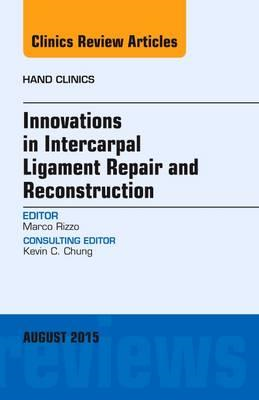 Innovations in Intercarpal Ligament Repair and Reconstructio (BOK)