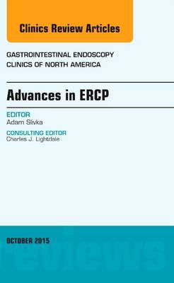 Advances in ERCP, An Issue of Gastrointestinal Endoscopy Cli (BOK)