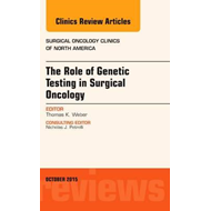 Role of Genetic Testing in Surgical Oncology, An Issue of Su (BOK)
