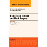 Hemostasis in Head and Neck Surgery, An Issue of Otolaryngol (BOK)