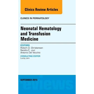 Neonatal Hematology and Transfusion Medicine, An Issue of Cl (BOK)