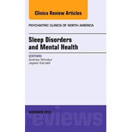 Sleep Disorders and Mental Health, An Issue of Psychiatric C (BOK)