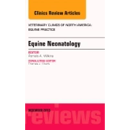 Equine Neonatology, An Issue of Veterinary Clinics of North (BOK)