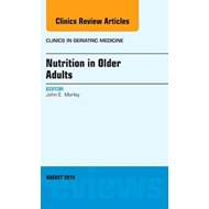 Nutrition in Older Adults, An Issue of Clinics in Geriatric (BOK)