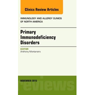 Primary Immunodeficiency Disorders, An Issue of Immunology a (BOK)
