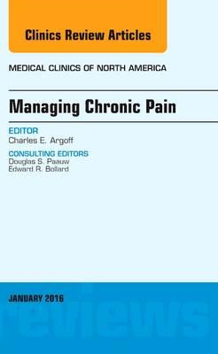 Managing Chronic Pain, An Issue of Medical Clinics of North (BOK)