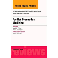 Feedlot Production Medicine, An Issue of Veterinary Clinics (BOK)
