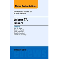Volume 47, Issue 1, An Issue of Orthopedic Clinics (BOK)