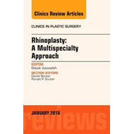Rhinoplasty: A Multispecialty Approach, An Issue of Clinics (BOK)