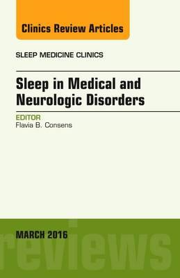 Sleep in Medical and Neurologic Disorders, An Issue of Sleep (BOK)
