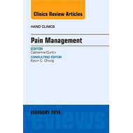 Pain Management, An Issue of Hand Clinics (BOK)
