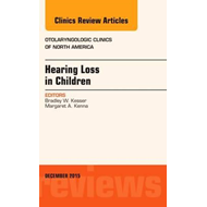 Hearing Loss in Children, An Issue of Otolaryngologic Clinic (BOK)