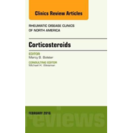 Corticosteroids, An Issue of Rheumatic Disease Clinics of No (BOK)