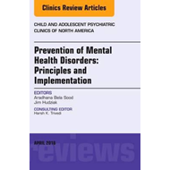 Prevention of Mental Health Disorders: Principles and Implem (BOK)