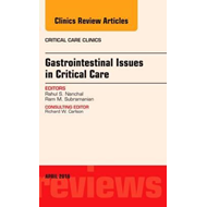 Gastrointestinal Issues in Critical Care, An Issue of Critic (BOK)