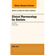 Pharmacology for the Dentist, An Issue of Dental Clinics of (BOK)