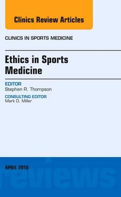 Ethics in Sports Medicine, An Issue of Clinics in Sports Med (BOK)