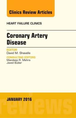 Coronary Artery Disease, An Issue of Heart Failure Clinics (BOK)